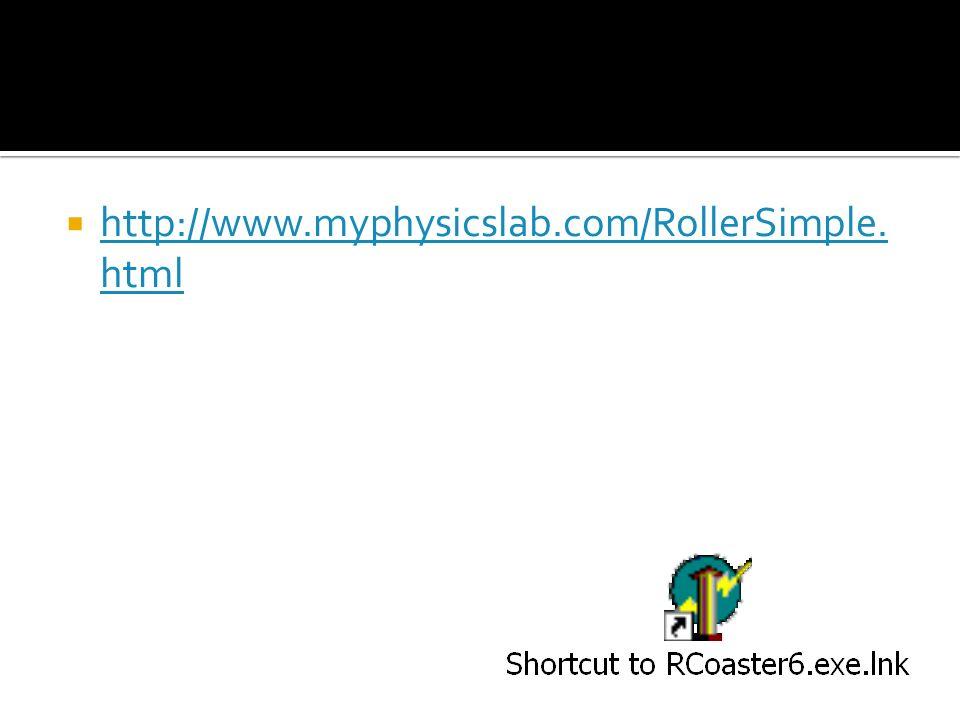 http://www.myphysicslab.com/RollerSimple. html http://www.myphysicslab.com/RollerSimple. html