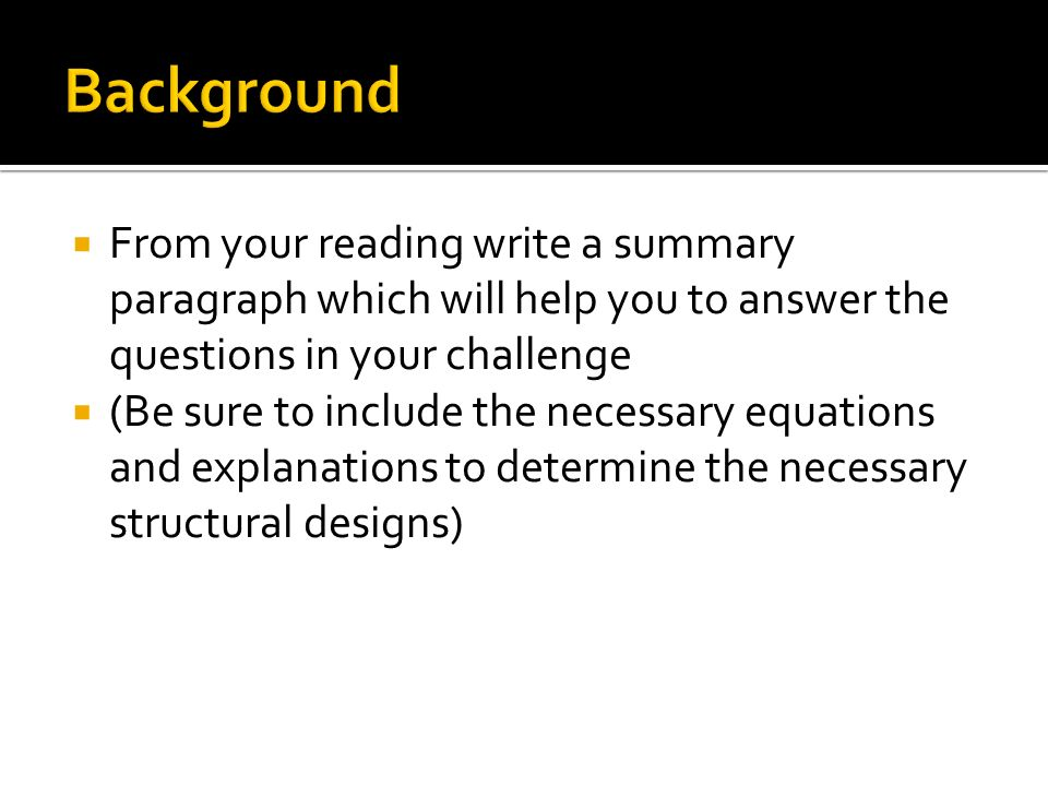 From your reading write a summary paragraph which will help you to answer the questions in your challenge (Be sure to include the necessary equations