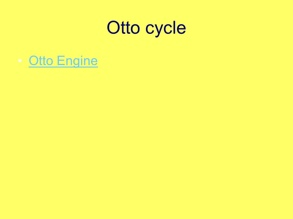 Otto cycle Otto Engine