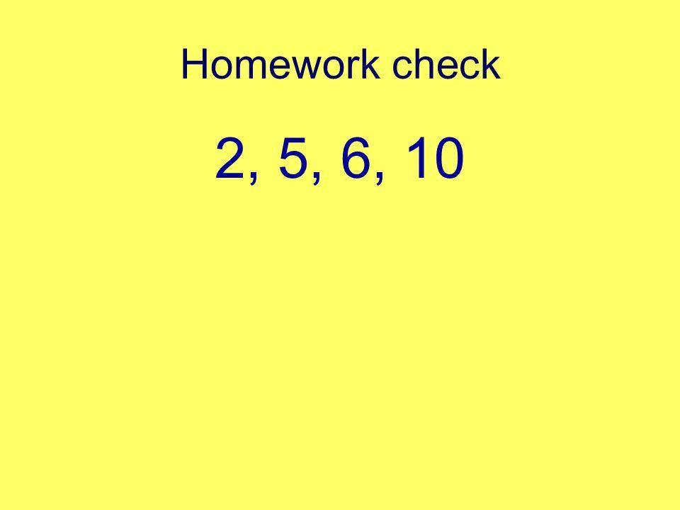 Homework check 2, 5, 6, 10