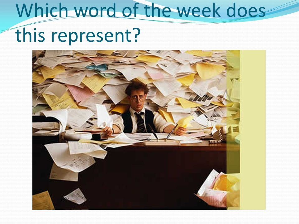 Which word of the week does this represent?