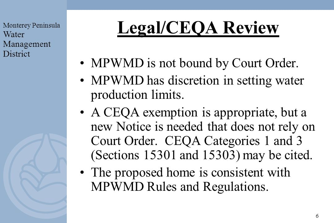 Monterey Peninsula Water Management District 6 Legal/CEQA Review MPWMD is not bound by Court Order.