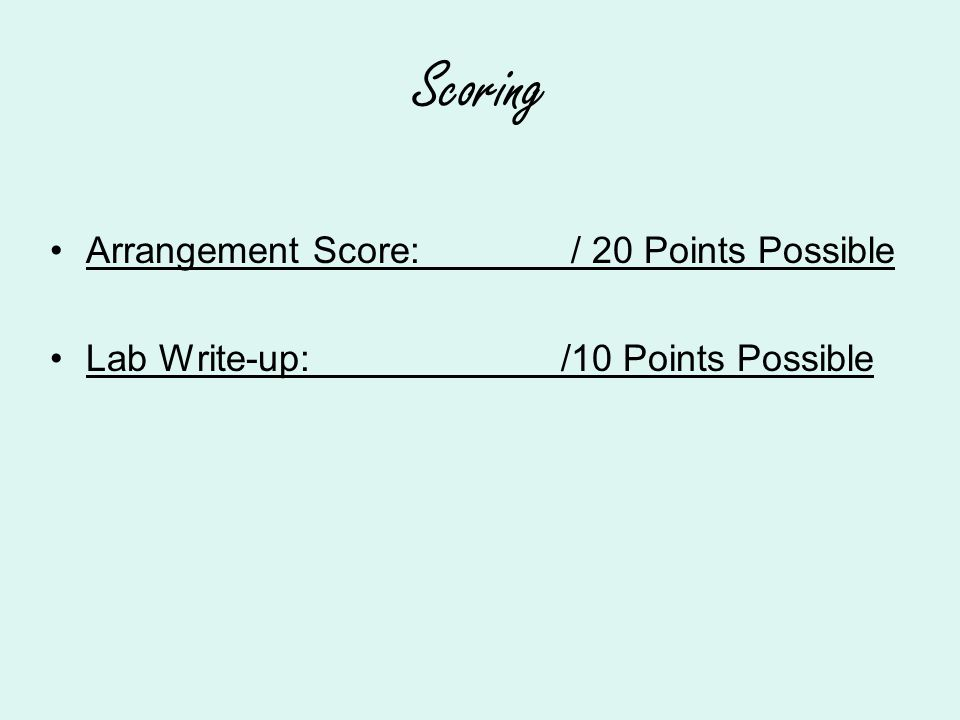 Scoring Arrangement Score: / 20 Points Possible Lab Write-up: /10 Points Possible