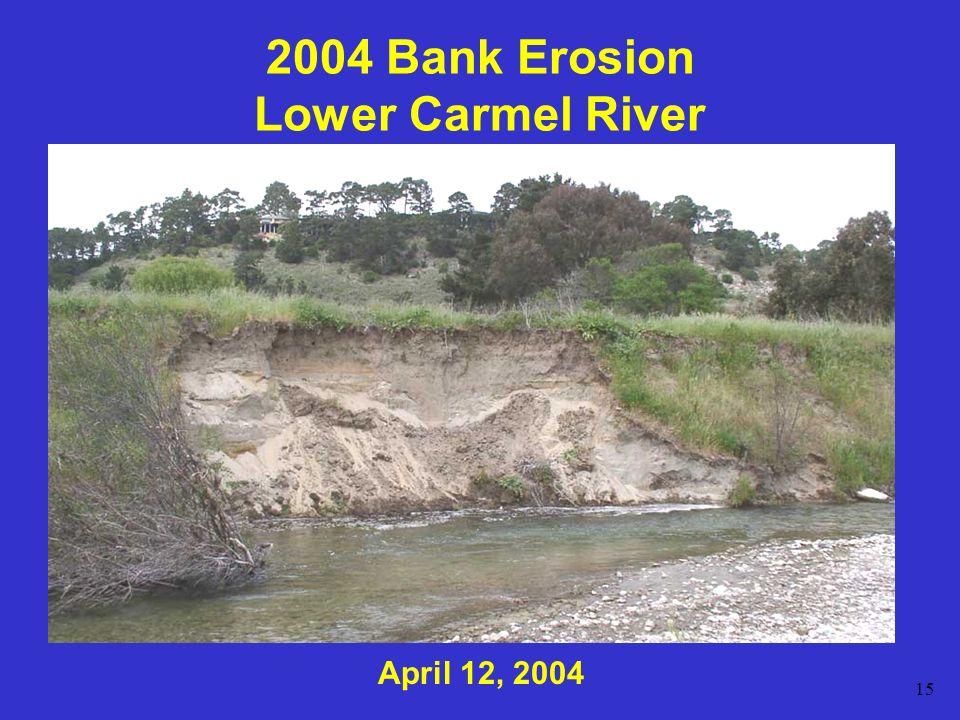 15 2004 Bank Erosion Lower Carmel River April 12, 2004