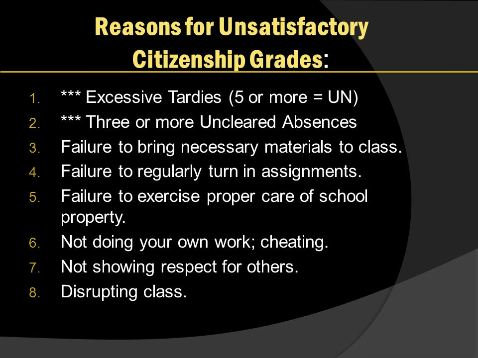 Reasons for Unsatisfactory Citizenship Grades : 1.