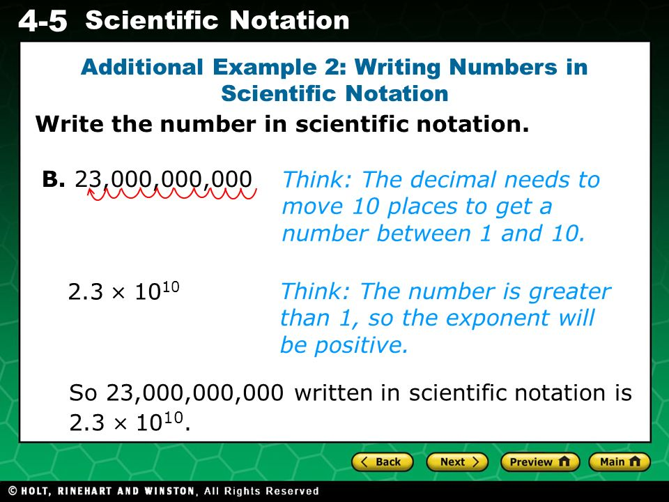 Evaluating Algebraic Expressions 4-5 Scientific Notation Additional Example 2: Writing Numbers in Scientific Notation Think: The number is greater tha