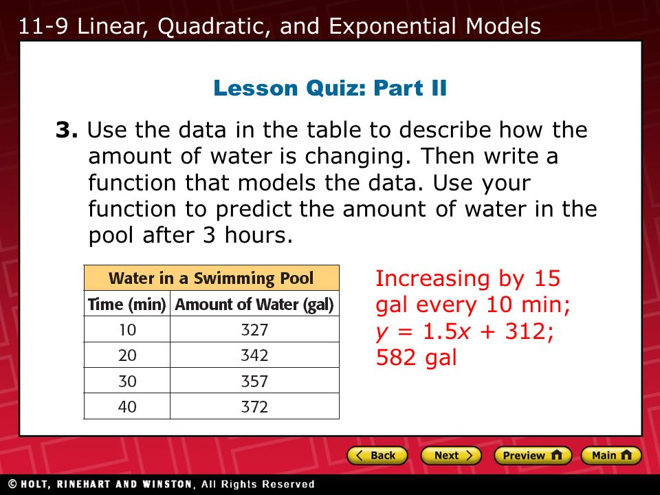 Lesson Quiz: Part II 3. Use the data in the table to describe how the amount of water is changing. Then write a function that models the data. Use you