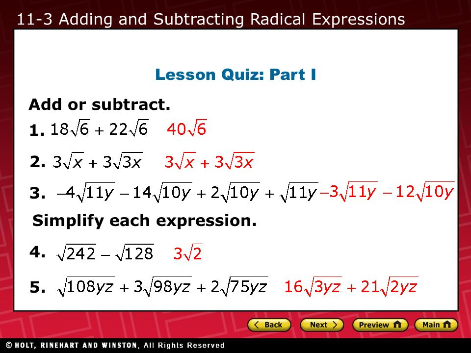 Lesson Quiz: Part I Add or subtract. 1. 2. Simplify each expression. 3. 4. 5. 11-3 Adding and Subtracting Radical Expressions