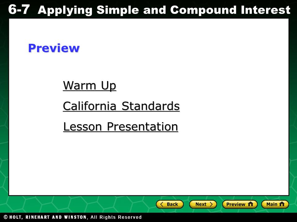 Evaluating Algebraic Expressions 6-7 Applying Simple and Compound Interest Warm Up Warm Up California Standards California Standards Lesson Presentati