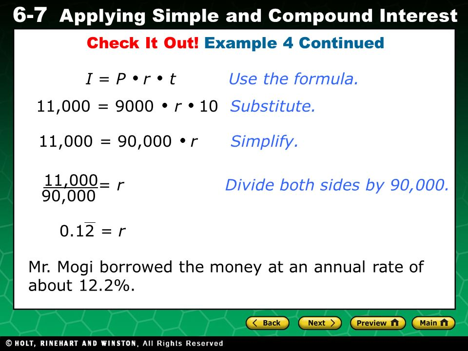 Evaluating Algebraic Expressions 6-7 Applying Simple and Compound Interest Check It Out! Example 4 Continued 11,000 = 90,000 r Simplify. I = P r t Use
