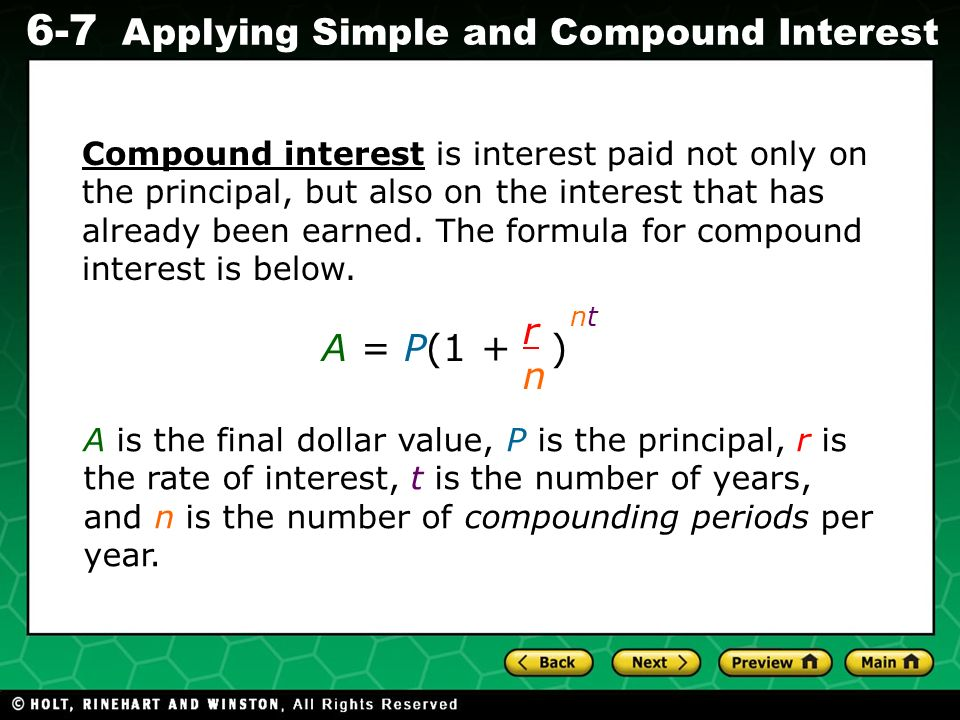 Evaluating Algebraic Expressions 6-7 Applying Simple and Compound Interest Compound interest is interest paid not only on the principal, but also on t