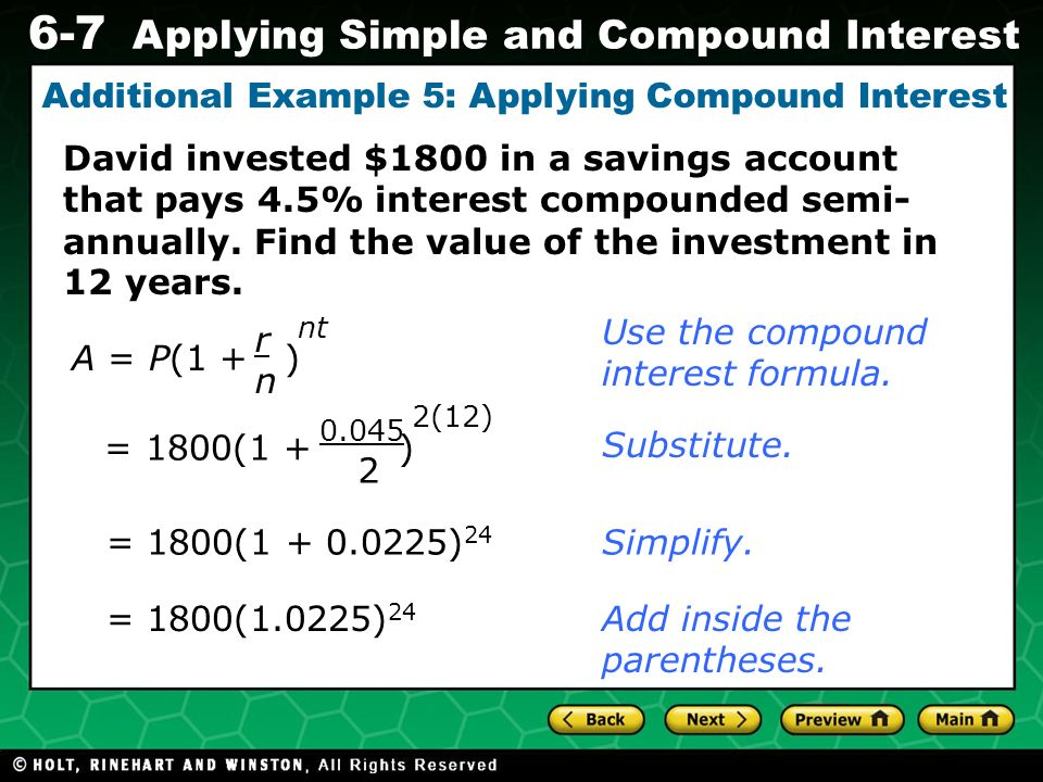 Evaluating Algebraic Expressions 6-7 Applying Simple and Compound Interest David invested $1800 in a savings account that pays 4.5% interest compounde