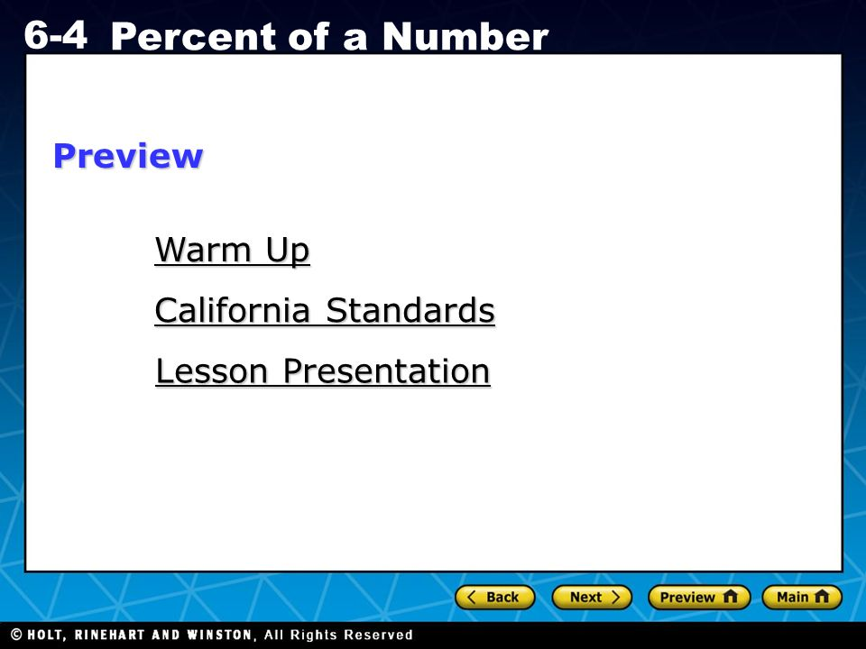 Holt CA Course 1 6-4 Percent of a Number Warm Up Warm Up California Standards California Standards Lesson Presentation Lesson PresentationPreview