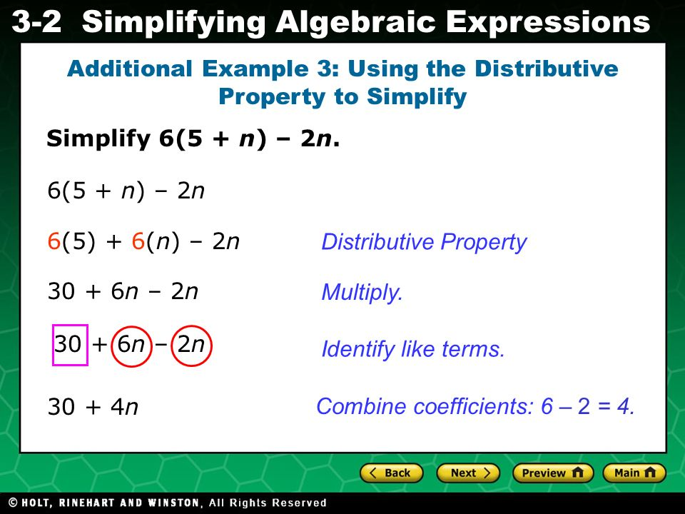 Simplifying Algebraic Expressions Evaluating Algebraic Expressions 3-2 Simplify 6(5 + n) – 2n. Additional Example 3: Using the Distributive Property t