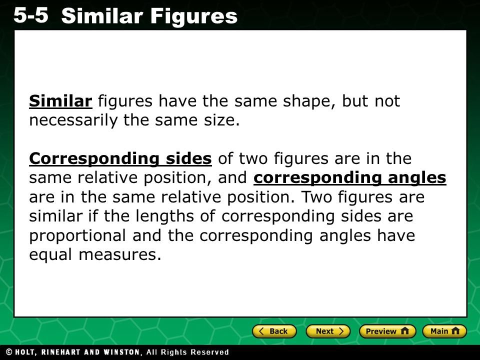 Evaluating Algebraic Expressions 5-5 Similar Figures Similar figures have the same shape, but not necessarily the same size. Corresponding sides of tw