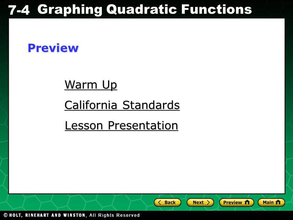 Holt CA Course 1 7-4 Graphing Quadratic Functions Warm Up Warm Up California Standards California Standards Lesson Presentation Lesson PresentationPre