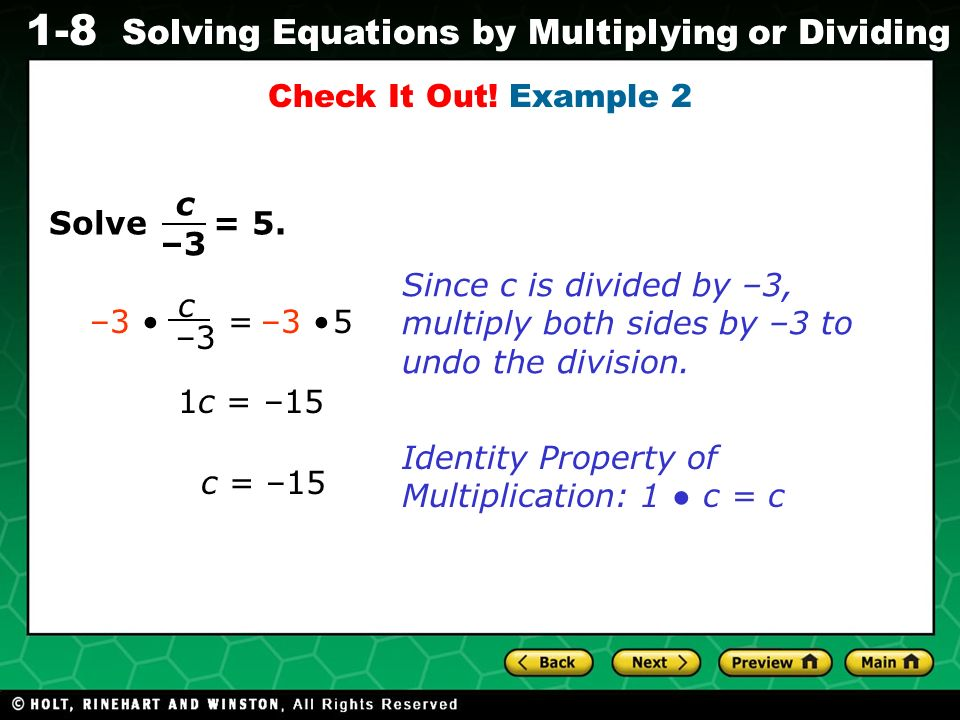Evaluating Algebraic Expressions 1-8 Solving Equations by Multiplying or Dividing Solve = 5.