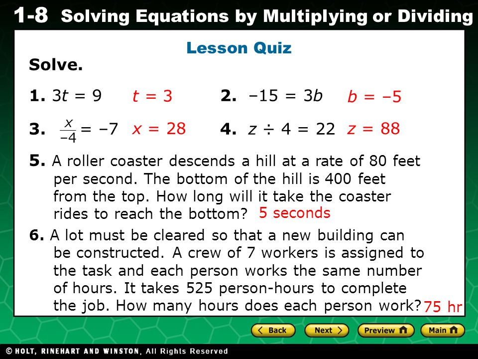 Evaluating Algebraic Expressions 1-8 Solving Equations by Multiplying or Dividing Lesson Quiz Solve.
