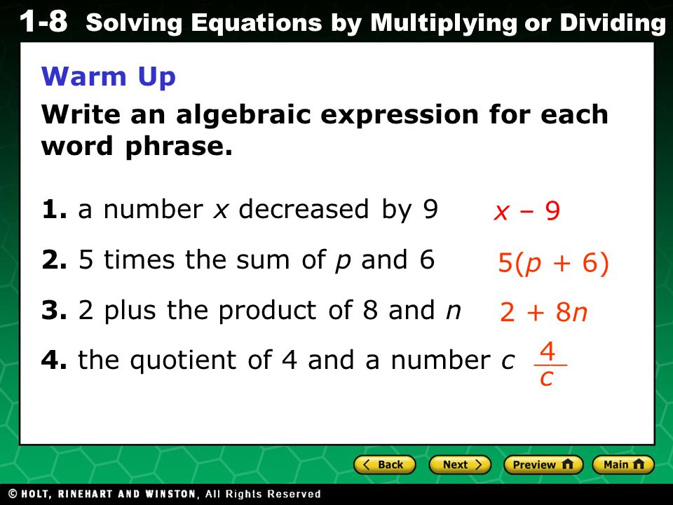Evaluating Algebraic Expressions 1-8 Solving Equations by Multiplying or Dividing Warm Up Write an algebraic expression for each word phrase. 1. a num