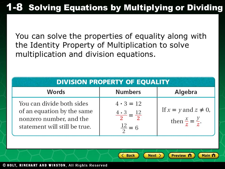 Evaluating Algebraic Expressions 1-8 Solving Equations by Multiplying or Dividing You can solve the properties of equality along with the Identity Pro