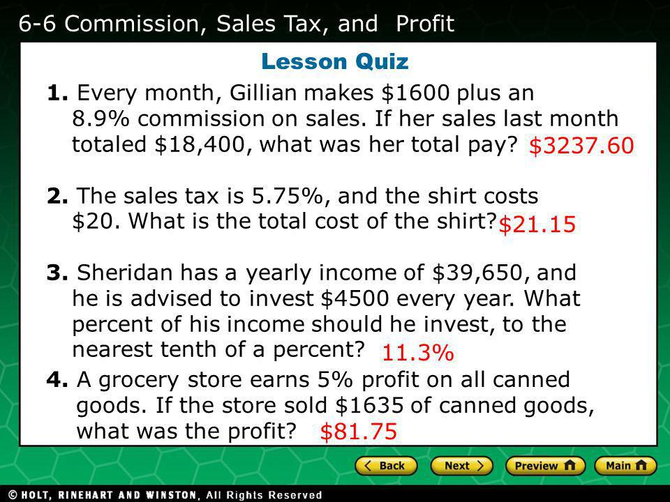 Holt CA Course Evaluating Algebraic Expressions 6-6 Commission, Sales Tax, and Profit Lesson Quiz 1.