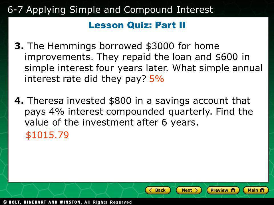 Holt CA Course 2 1-1 Evaluating Algebraic Expressions Lesson Quiz: Part II 3. The Hemmings borrowed $3000 for home improvements. They repaid the loan