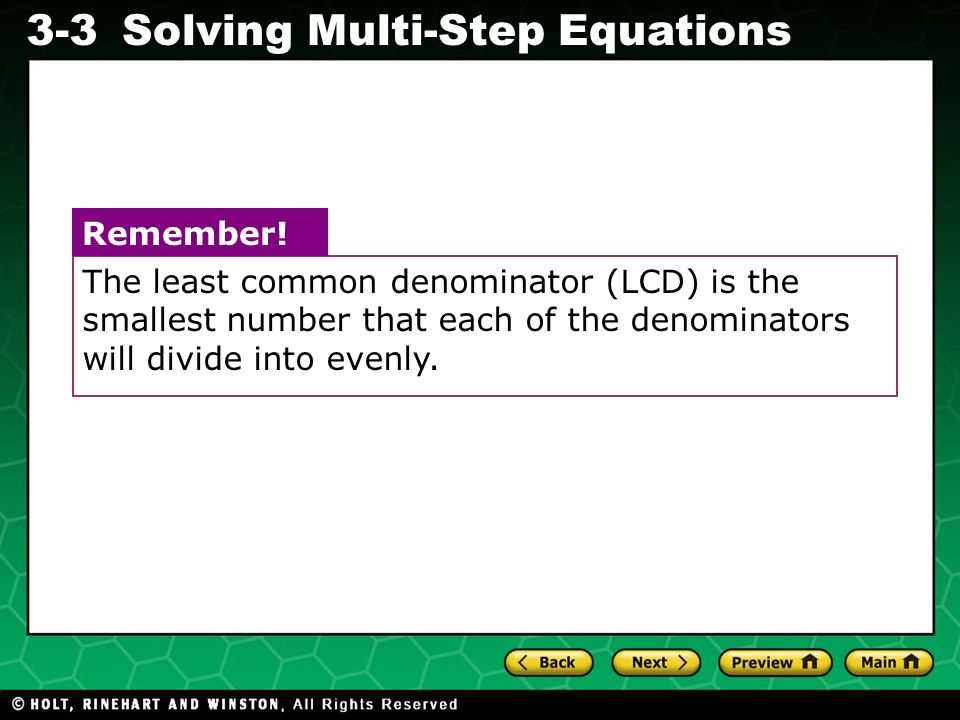 Evaluating Algebraic Expressions 3-3Solving Multi-Step Equations The least common denominator (LCD) is the smallest number that each of the denominato