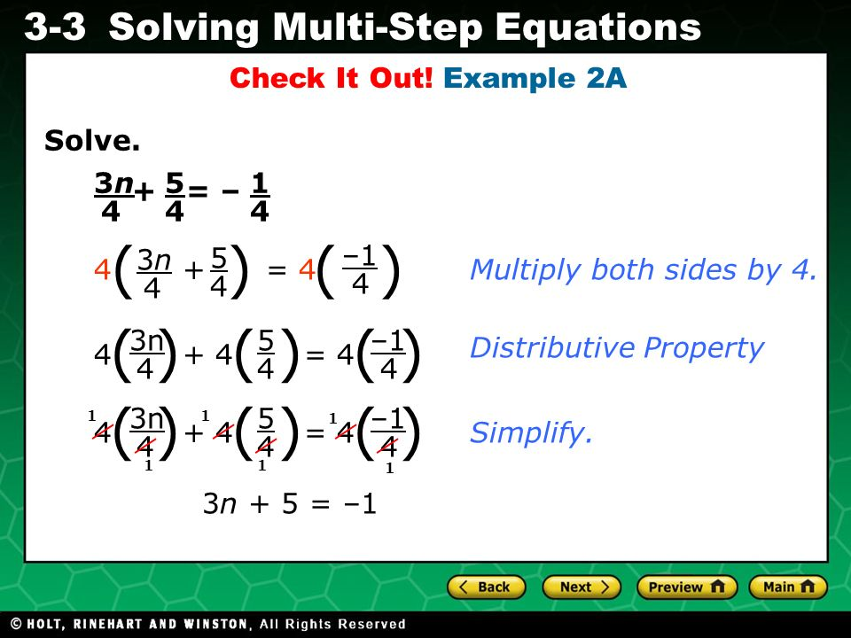Evaluating Algebraic Expressions 3-3Solving Multi-Step Equations Solve. + = – Check It Out! Example 2A 1 4 5 4 3n3n 4 Multiply both sides by 4. 5 4 –1
