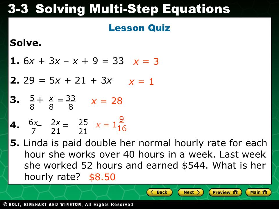 Evaluating Algebraic Expressions 3-3Solving Multi-Step Equations Solve. 1. 6x + 3x – x + 9 = 33 2. 29 = 5x + 21 + 3x 3. + = 5. Linda is paid double he