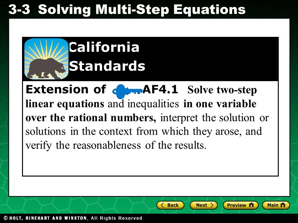 Evaluating Algebraic Expressions 3-3Solving Multi-Step Equations Extension of AF4.1 Solve two-step linear equations and inequalities in one variable o