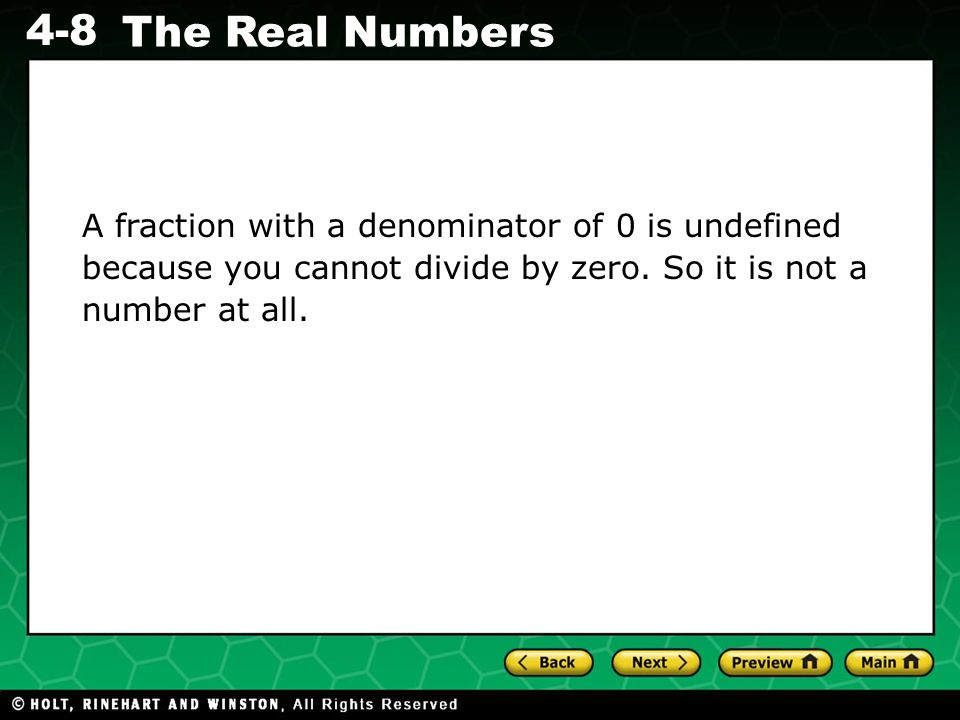 Evaluating Algebraic Expressions 4-8 The Real Numbers A fraction with a denominator of 0 is undefined because you cannot divide by zero. So it is not