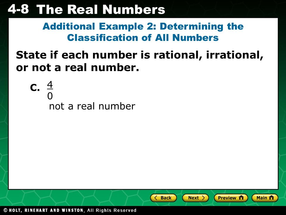 Evaluating Algebraic Expressions 4-8 The Real Numbers not a real number Additional Example 2: Determining the Classification of All Numbers 4040 C. St
