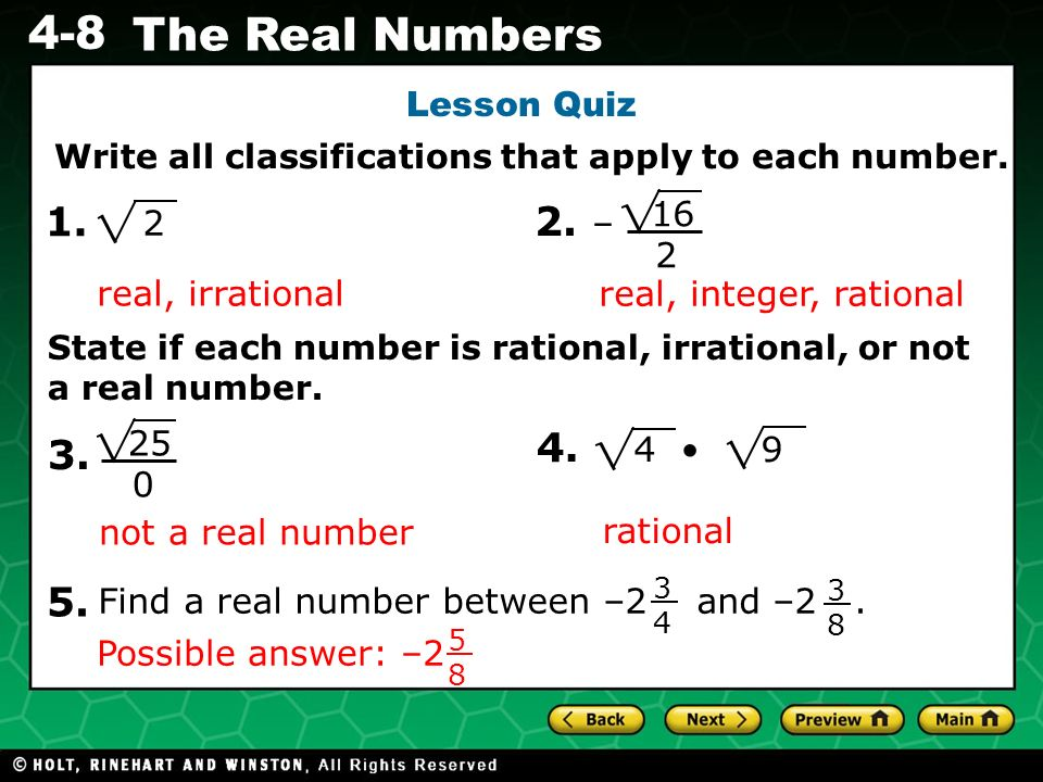 Evaluating Algebraic Expressions 4-8 The Real Numbers Lesson Quiz Write all classifications that apply to each number. 1. 2. – State if each number is