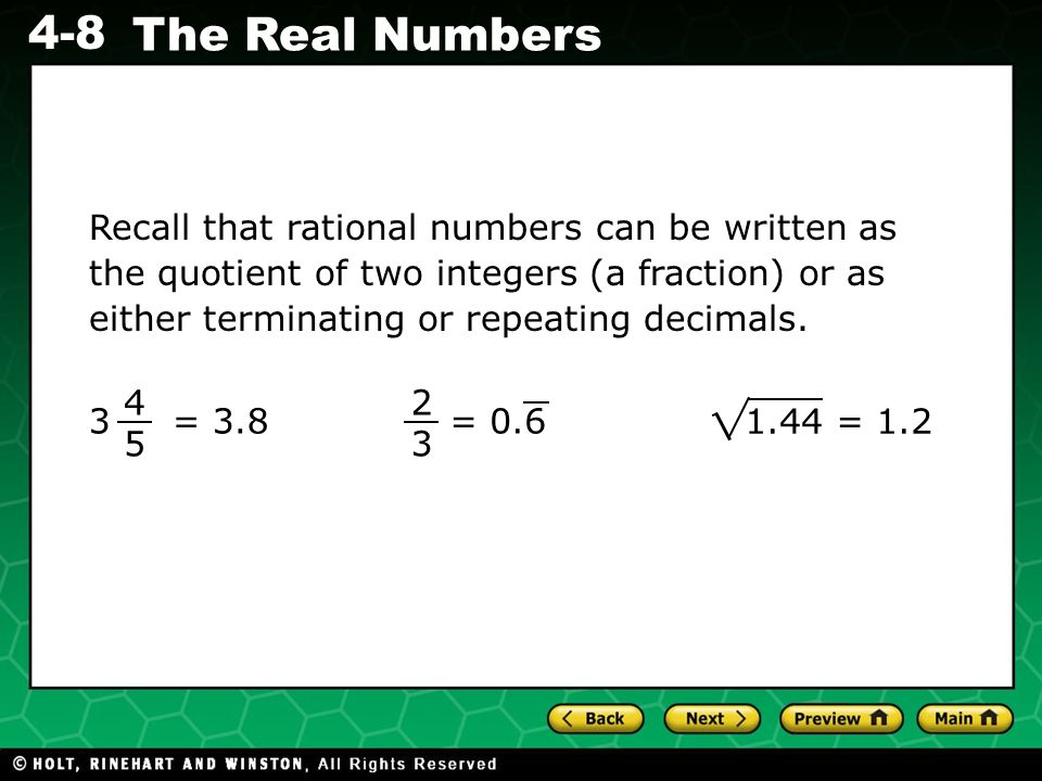 Evaluating Algebraic Expressions 4-8 The Real Numbers Recall that rational numbers can be written as the quotient of two integers (a fraction) or as e