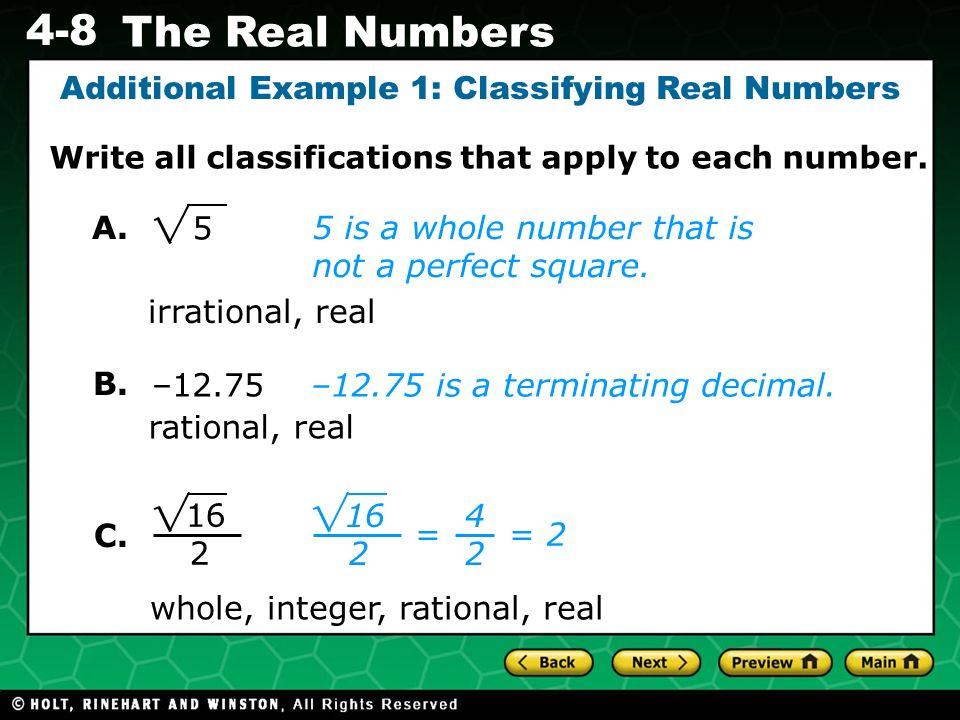 Evaluating Algebraic Expressions 4-8 The Real Numbers Additional Example 1: Classifying Real Numbers Write all classifications that apply to each numb