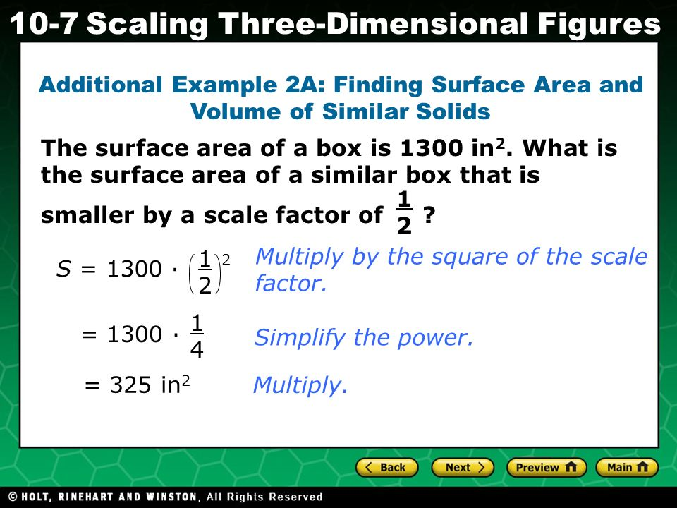 Holt CA Course 1 10-7Scaling Three-Dimensional Figures The surface area of a box is 1300 in 2.
