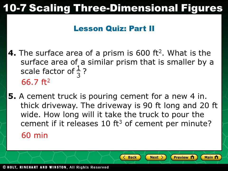 Holt CA Course 1 10-7Scaling Three-Dimensional Figures 4.