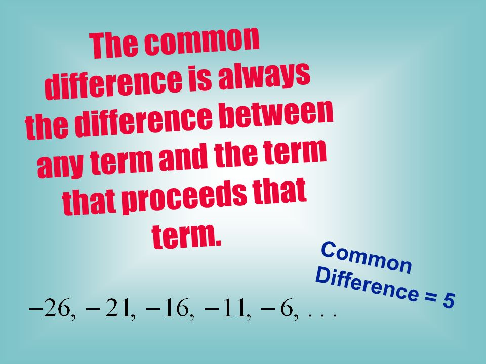 Which of the following sequences are arithmetic? Identify the common difference. YES YES YES NO NO