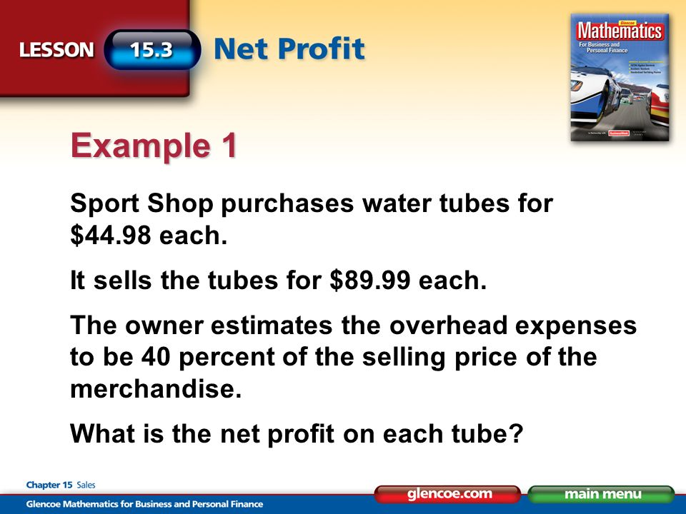 Sport Shop purchases water tubes for $44.98 each. It sells the tubes for $89.99 each.