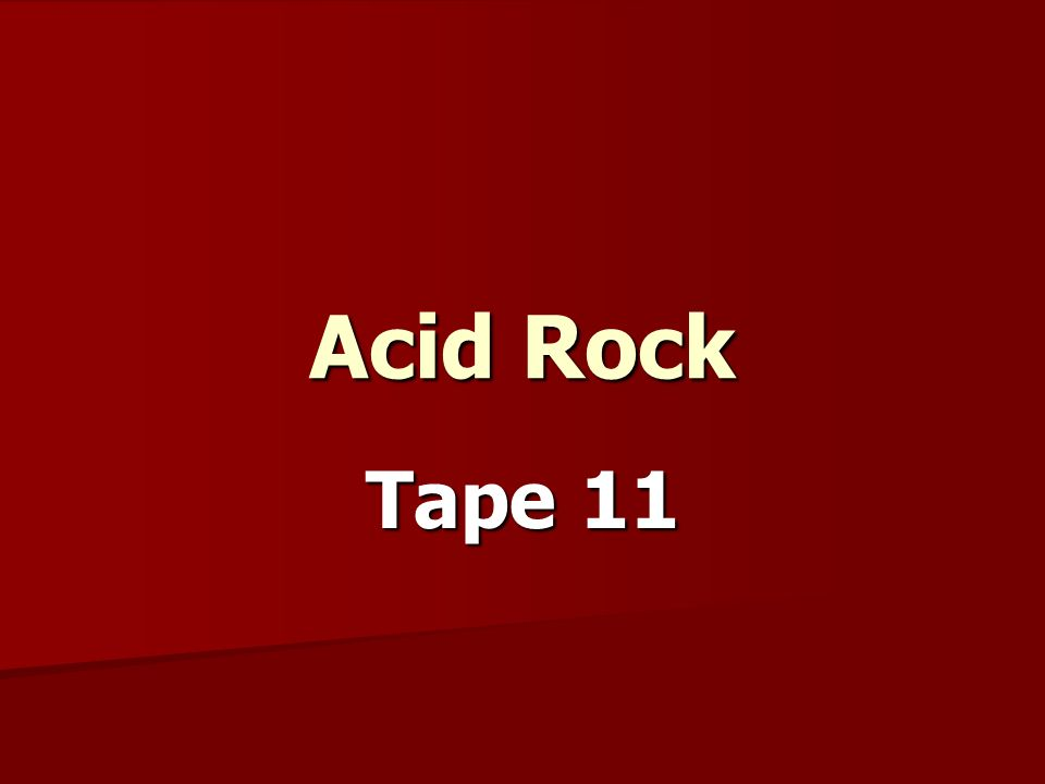 Acid Rock Tape 11