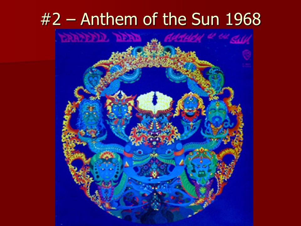 #2 – Anthem of the Sun 1968
