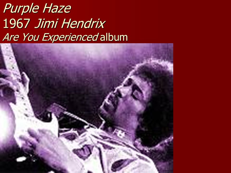 Purple Haze 1967 Jimi Hendrix Are You Experienced album