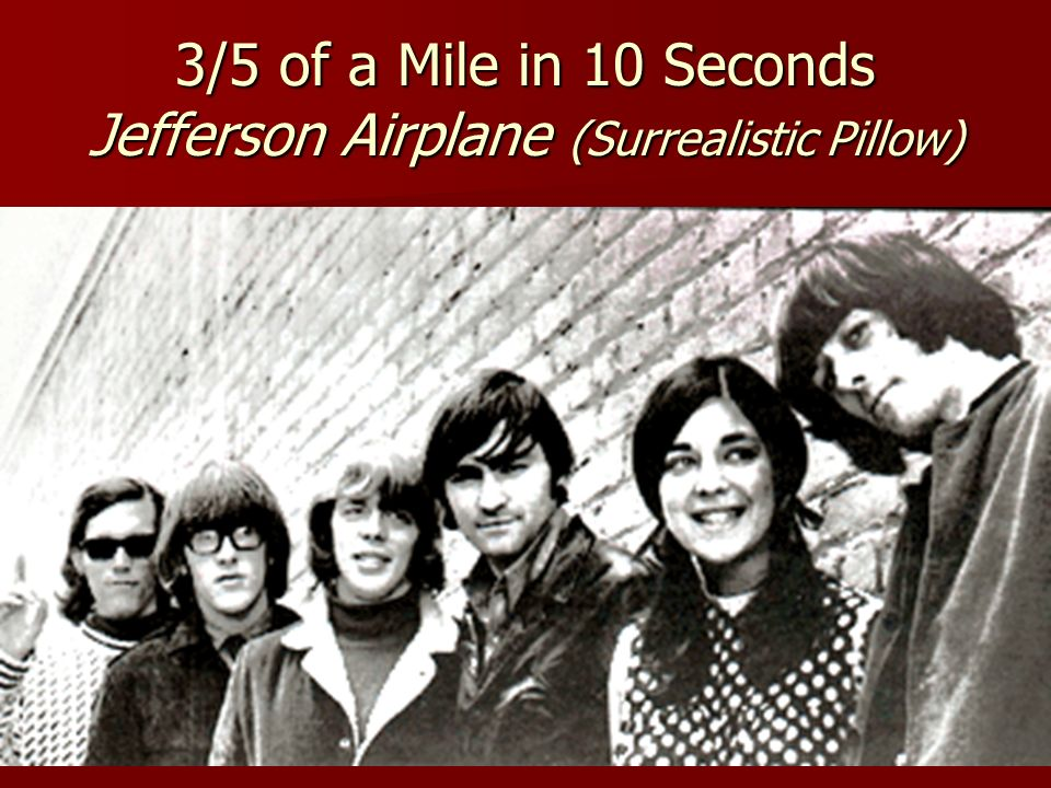 3/5 of a Mile in 10 Seconds Jefferson Airplane (Surrealistic Pillow)