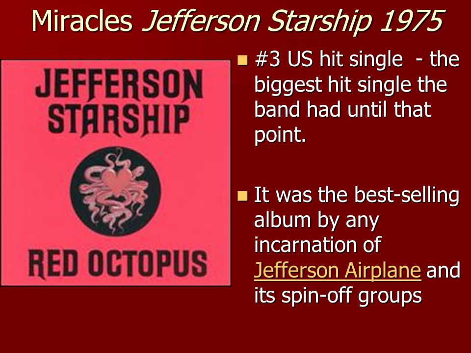 Miracles Jefferson Starship 1975 #3 US hit single - the biggest hit single the band had until that point.