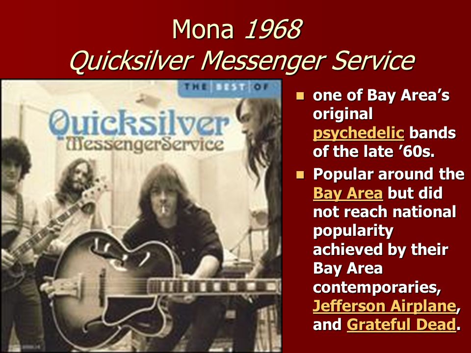 Mona 1968 Quicksilver Messenger Service one of Bay Areas original psychedelic bands of the late 60s.