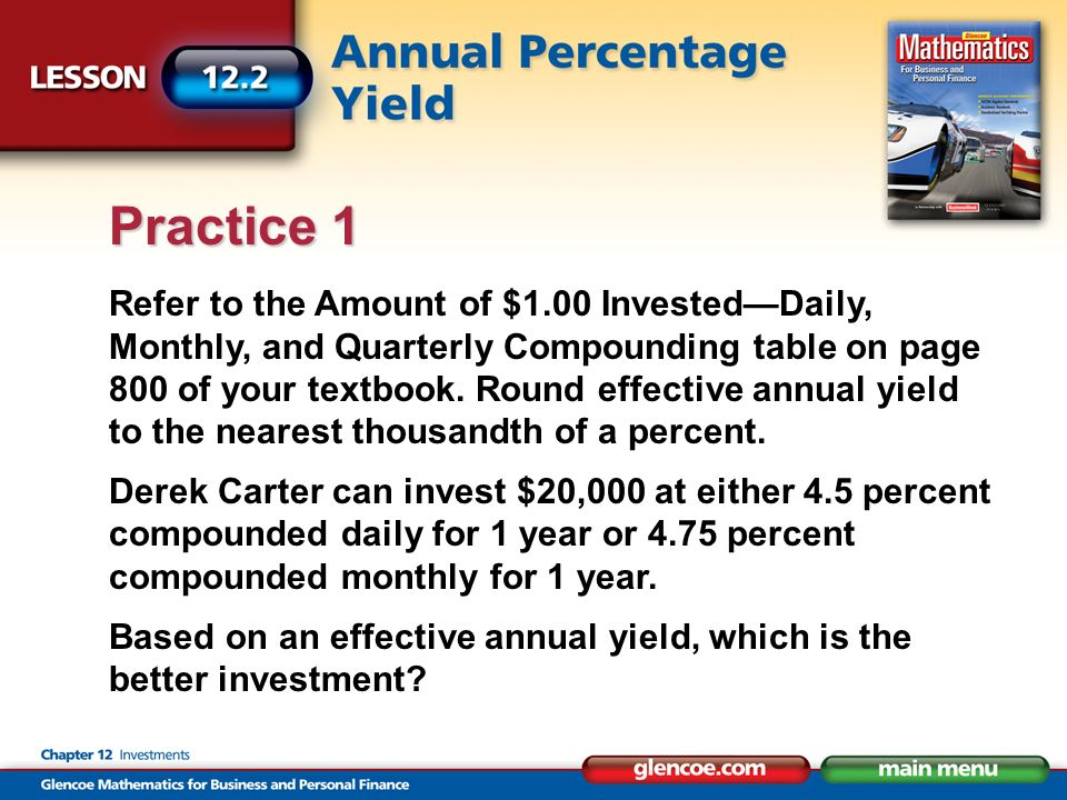Refer to the Amount of $1.00 InvestedDaily, Monthly, and Quarterly Compounding table on page 800 of your textbook.