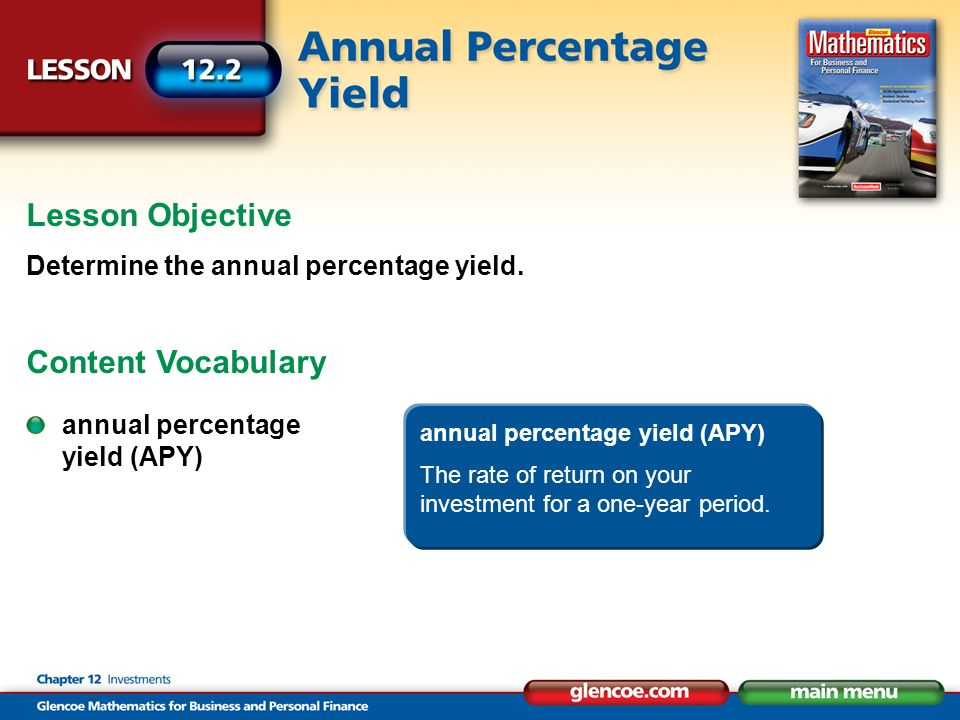 Lesson Objective Determine the annual percentage yield.