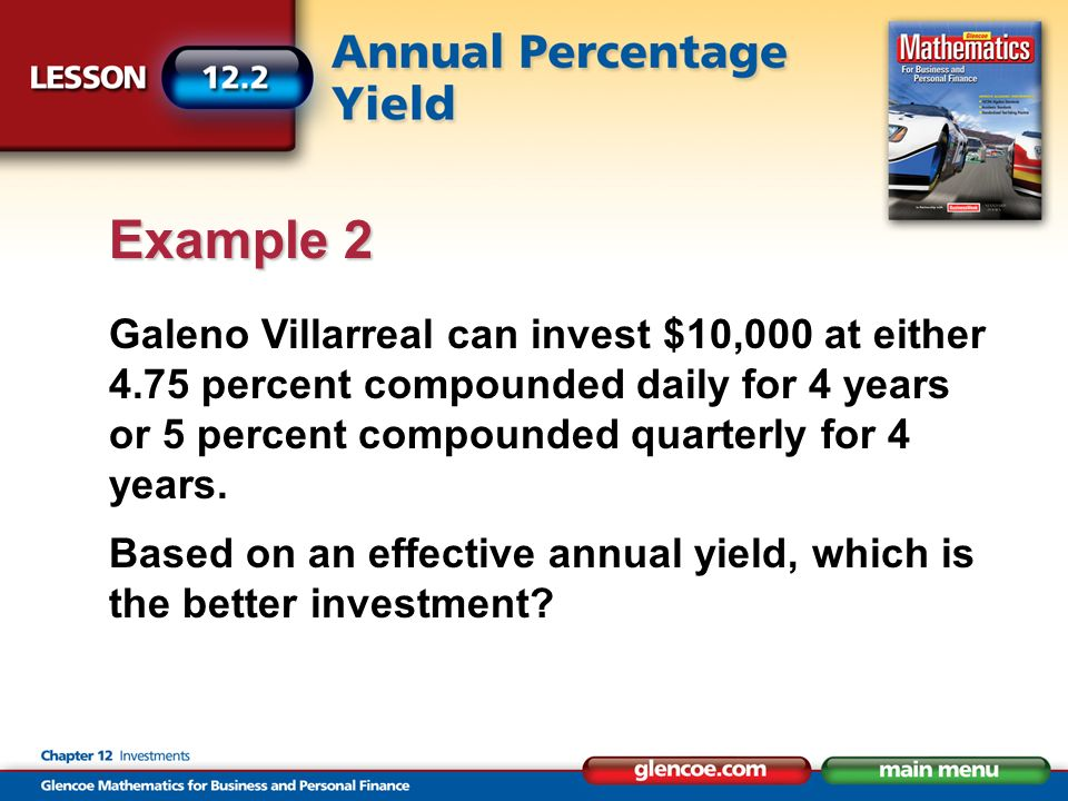 Galeno Villarreal can invest $10,000 at either 4.75 percent compounded daily for 4 years or 5 percent compounded quarterly for 4 years.