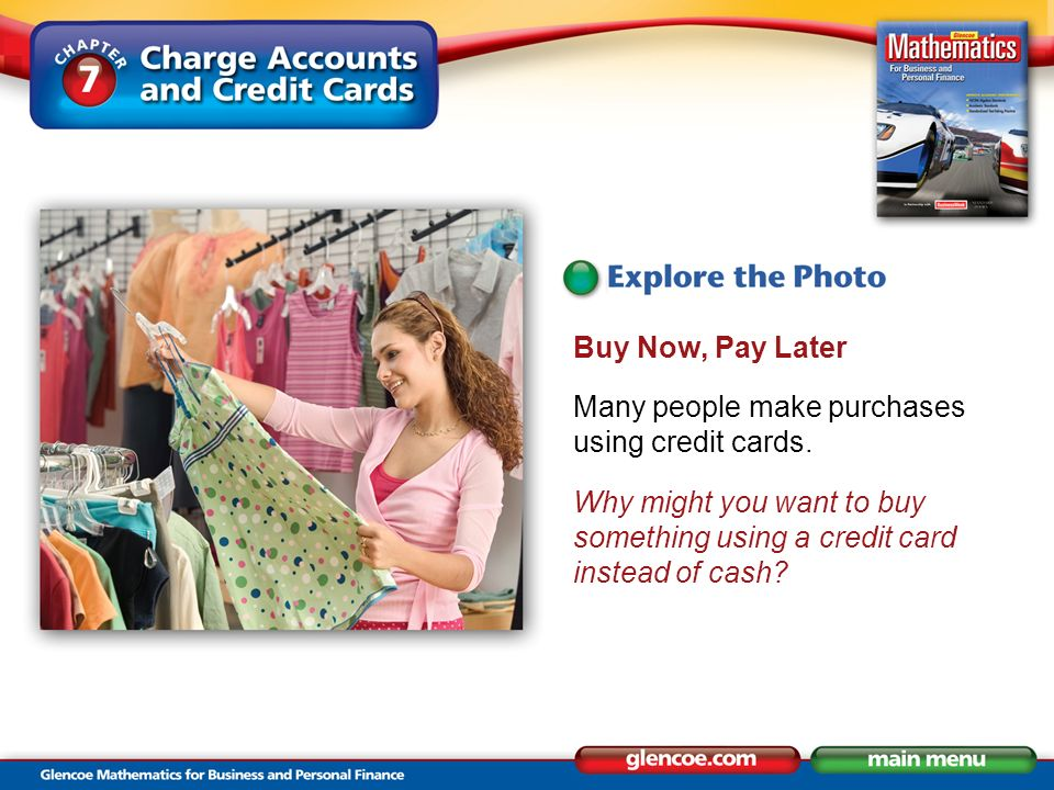 Buy Now, Pay Later Many people make purchases using credit cards.