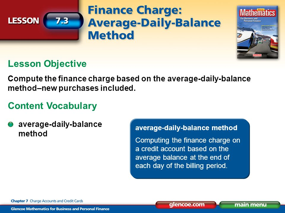 Lesson Objective Compute the finance charge based on the average-daily-balance method–new purchases included.